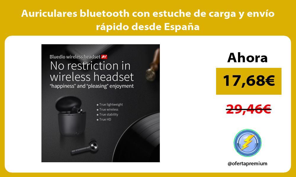 Auriculares bluetooth con estuche de carga y envío rápido desde España