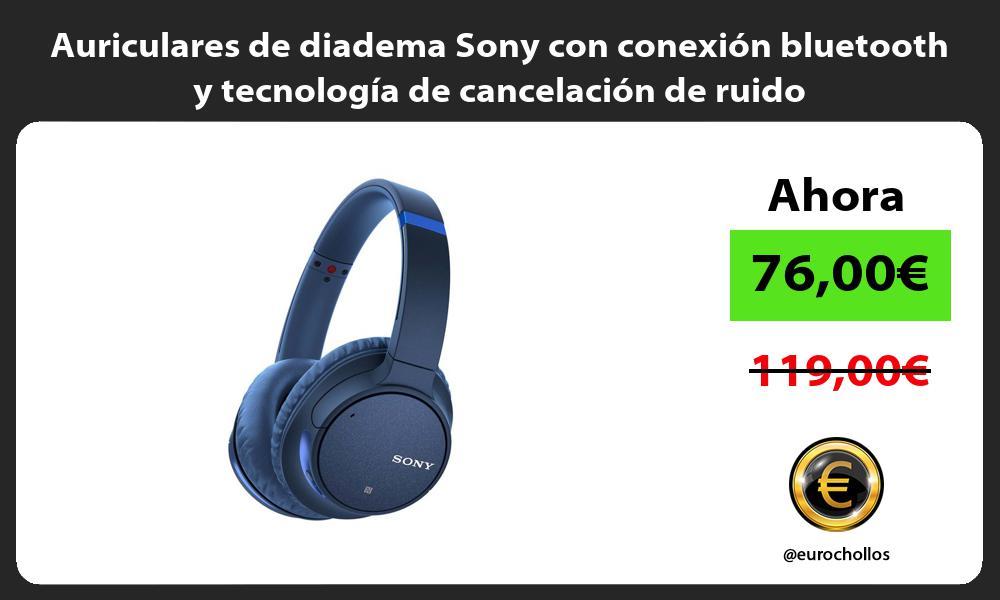 Auriculares de diadema Sony con conexión bluetooth y tecnología de cancelación de ruido