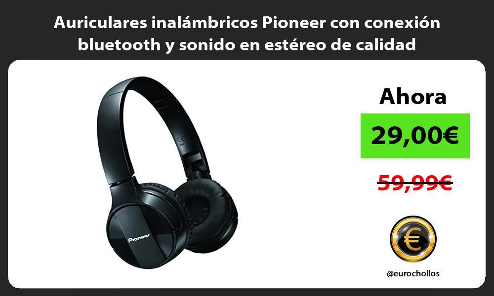 Auriculares inalámbricos Pioneer con conexión bluetooth y sonido en estéreo de calidad