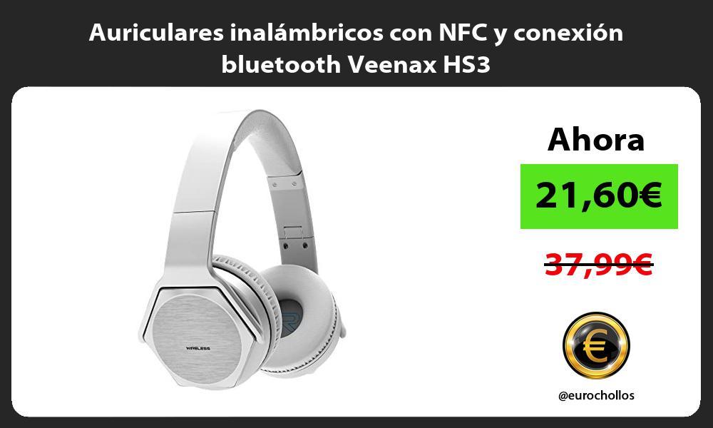 Auriculares inalámbricos con NFC y conexión bluetooth Veenax HS3