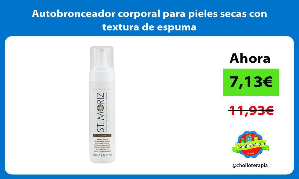 Autobronceador corporal para pieles secas con textura de espuma