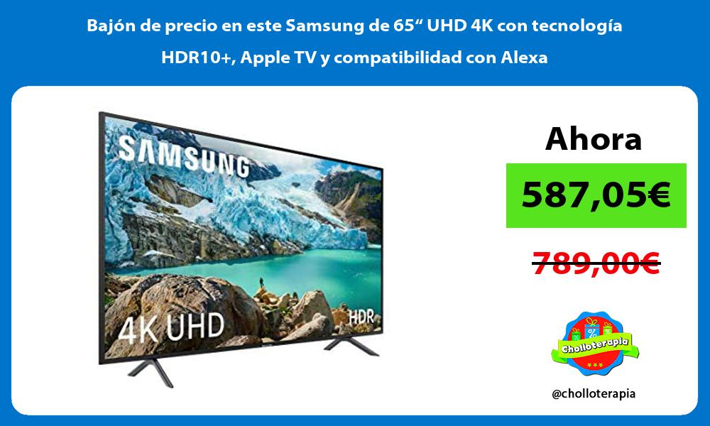 """Bajón de precio en este Samsung de 65"""" UHD 4K con tecnología HDR10 Apple TV y compatibilidad con Alexa"""