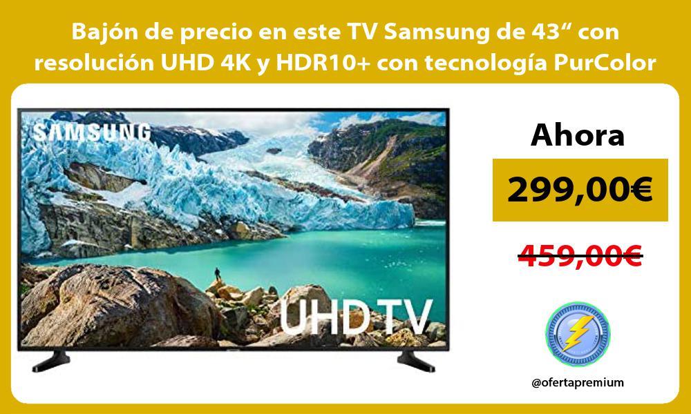 """Bajón de precio en este TV Samsung de 43"""" con resolución UHD 4K y HDR10 con tecnología PurColor"""
