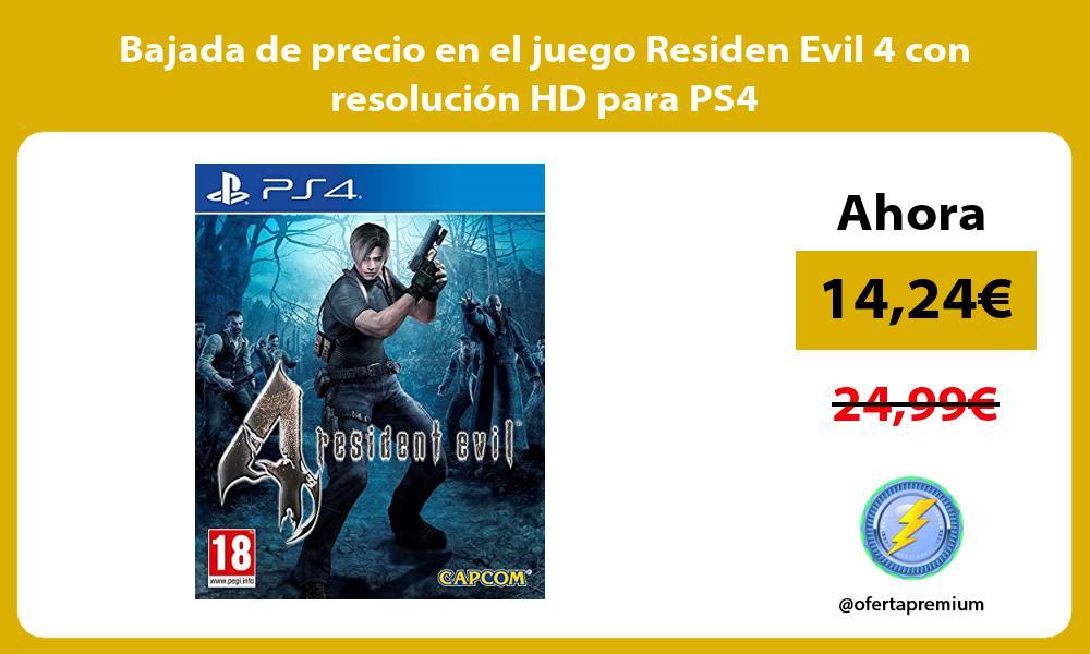 Bajada de precio en el juego Residen Evil 4 con resolución HD para PS4