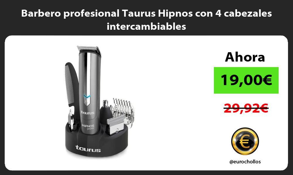 Barbero profesional Taurus Hipnos con 4 cabezales intercambiables