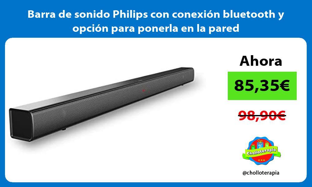 Barra de sonido Philips con conexión bluetooth y opción para ponerla en la pared