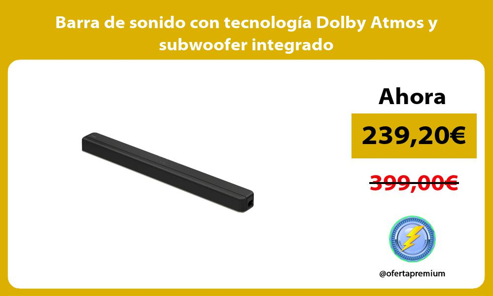 Barra de sonido con tecnología Dolby Atmos y subwoofer integrado