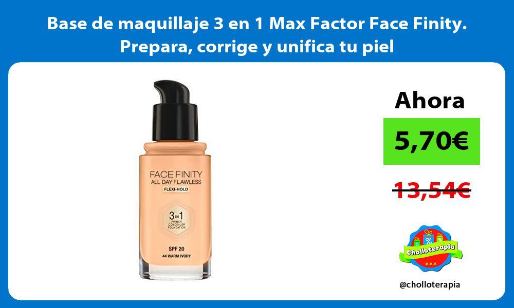 Base de maquillaje 3 en 1 Max Factor Face Finity Prepara corrige y unifica tu piel