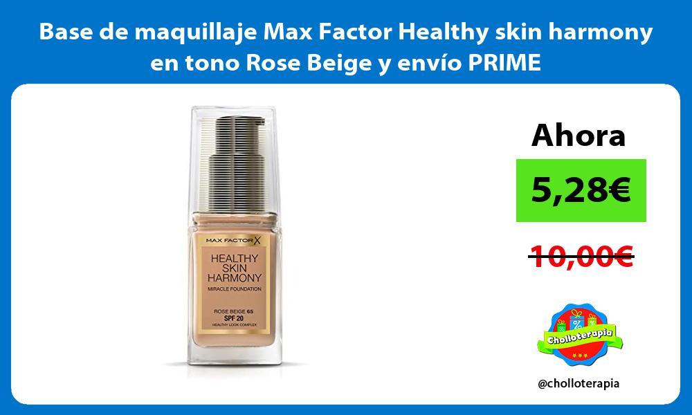 Base de maquillaje Max Factor Healthy skin harmony en tono Rose Beige y envío PRIME