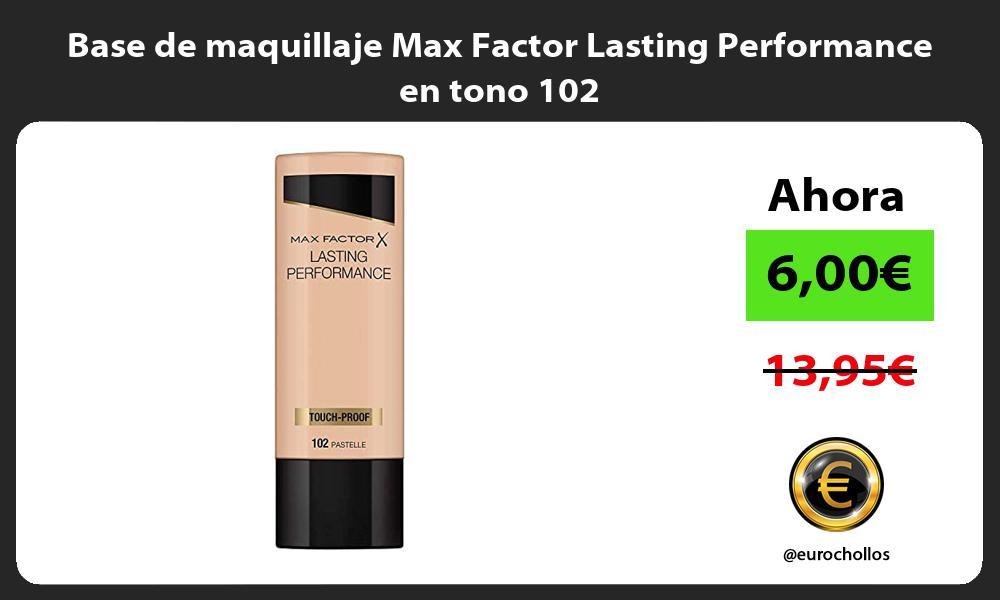 Base de maquillaje Max Factor Lasting Performance en tono 102