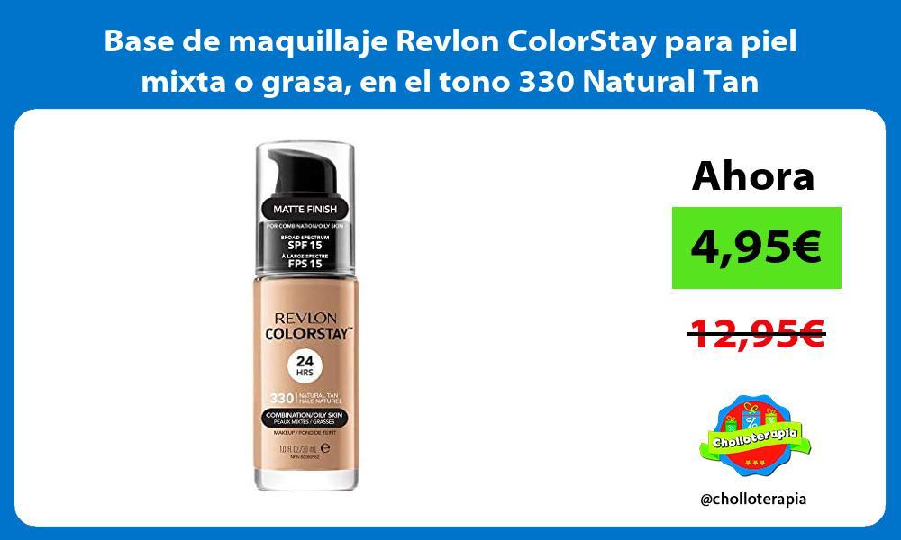 Base de maquillaje Revlon ColorStay para piel mixta o grasa en el tono 330 Natural Tan