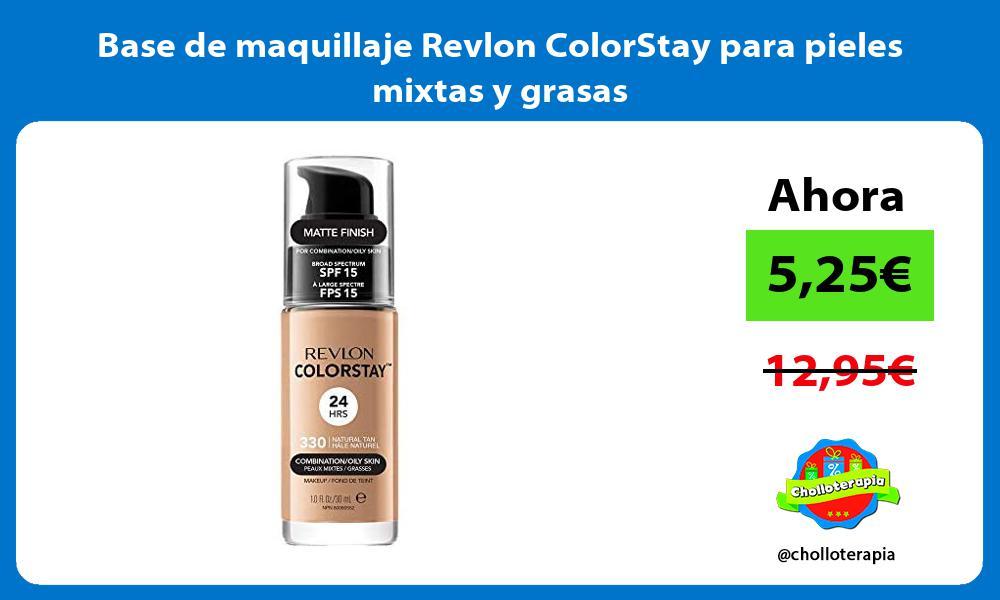 Base de maquillaje Revlon ColorStay para pieles mixtas y grasas