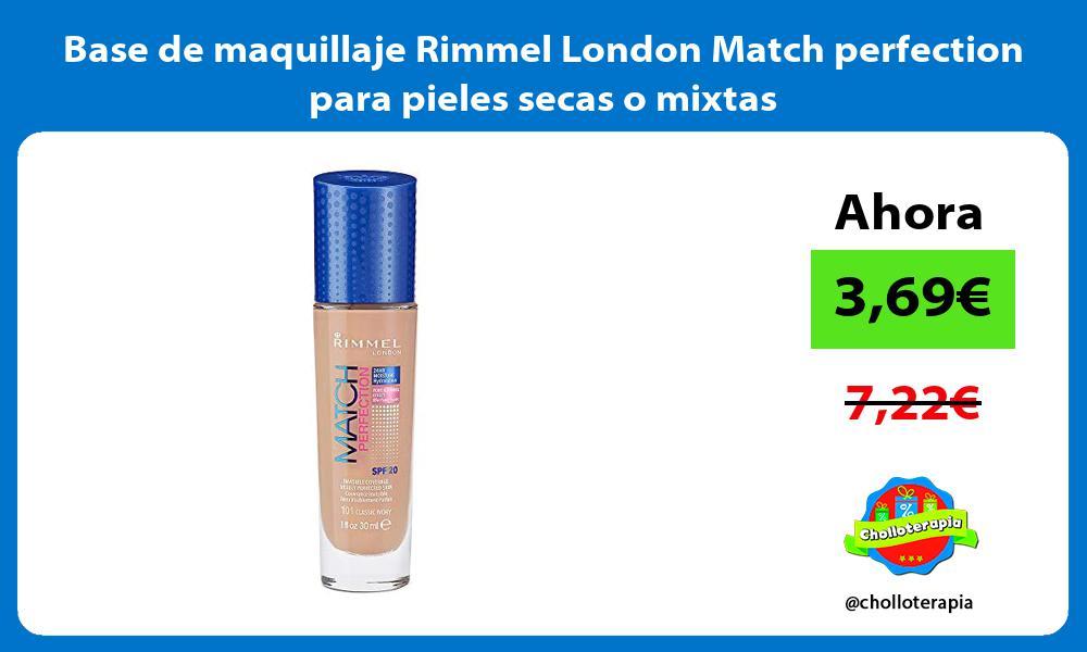 Base de maquillaje Rimmel London Match perfection para pieles secas o mixtas