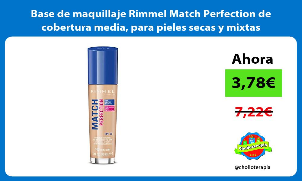 Base de maquillaje Rimmel Match Perfection de cobertura media para pieles secas y mixtas