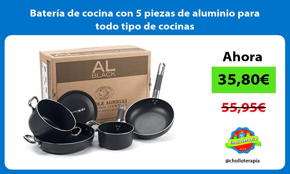 Batería de cocina con 5 piezas de aluminio para todo tipo de cocinas