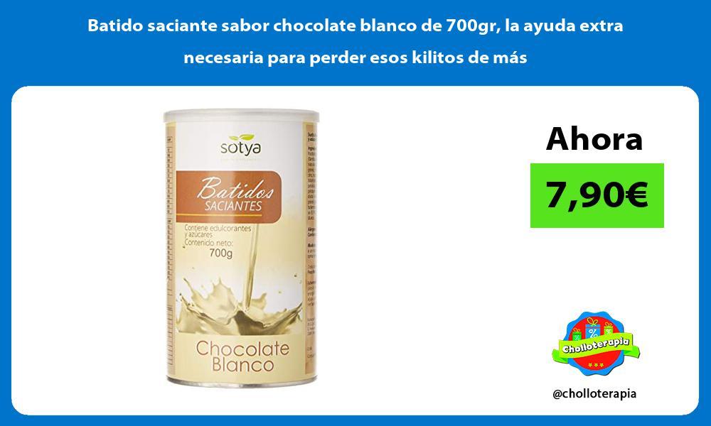 Batido saciante sabor chocolate blanco de 700gr la ayuda extra necesaria para perder esos kilitos de más