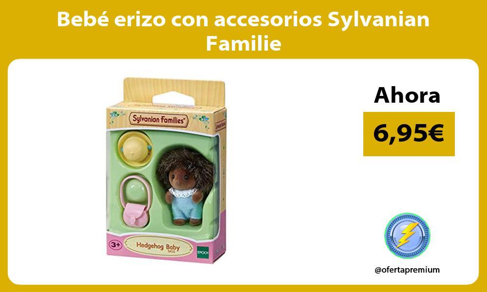 Bebé erizo con accesorios Sylvanian Familie