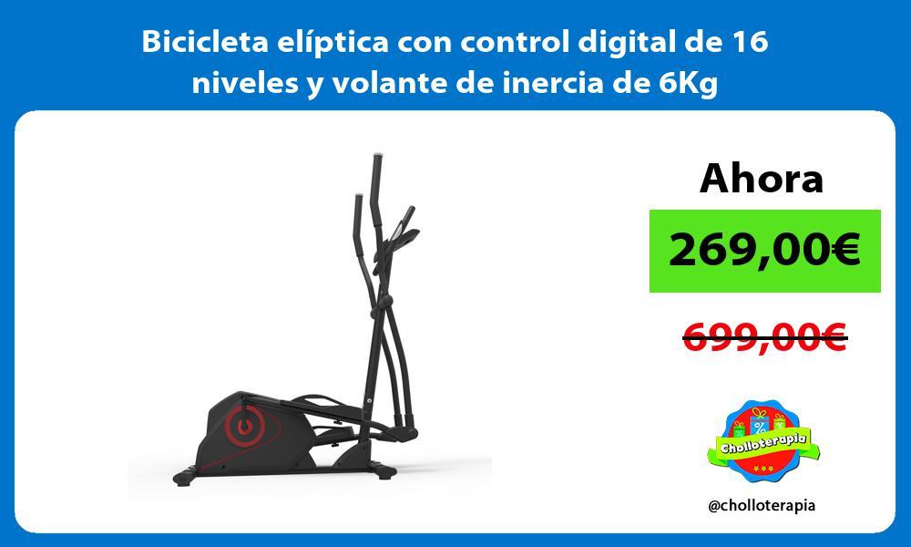 Bicicleta elíptica con control digital de 16 niveles y volante de inercia de 6Kg