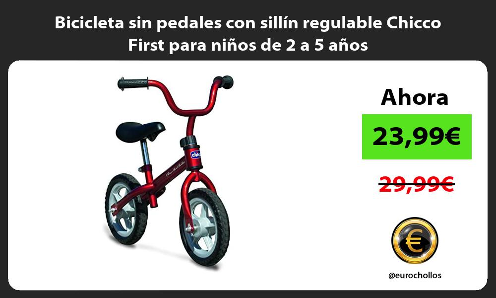 Bicicleta sin pedales con sillín regulable Chicco First para niños de 2 a 5 años