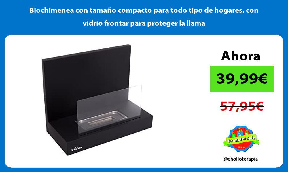Biochimenea con tamaño compacto para todo tipo de hogares con vidrio frontar para proteger la llama
