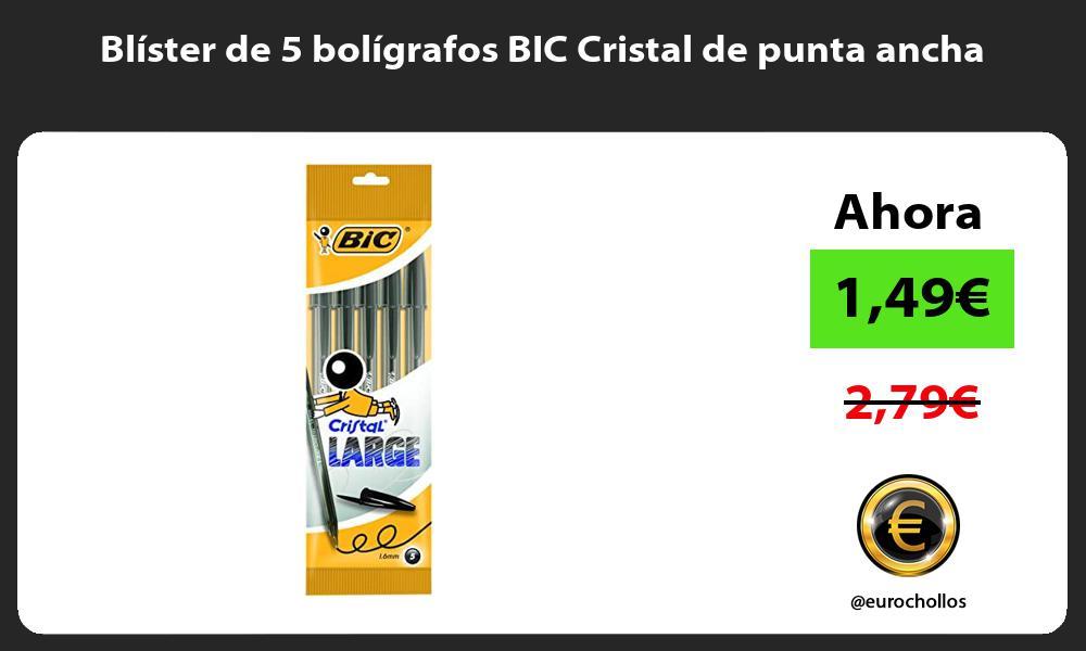 Blíster de 5 bolígrafos BIC Cristal de punta ancha