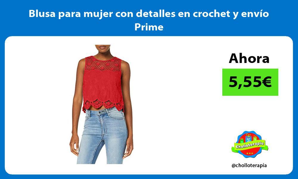 Blusa para mujer con detalles en crochet y envío Prime
