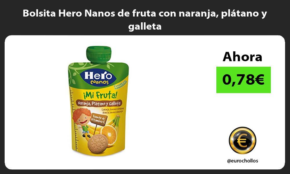 Bolsita Hero Nanos de fruta con naranja plátano y galleta