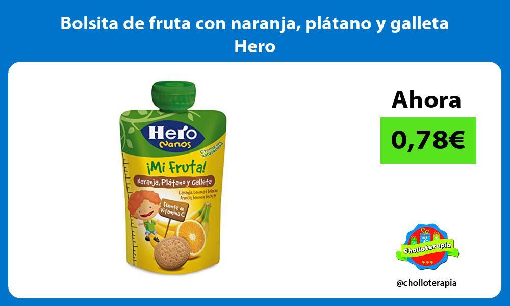 Bolsita de fruta con naranja plátano y galleta Hero