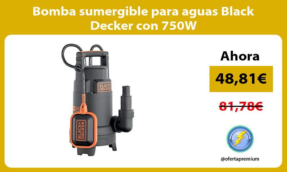 Bomba sumergible para aguas Black Decker con 750W