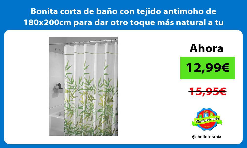 Bonita corta de baño con tejido antimoho de 180x200cm para dar otro toque más natural a tu baño
