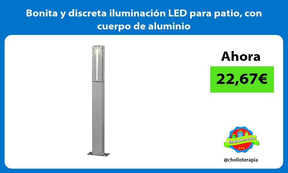 Bonita y discreta iluminación LED para patio con cuerpo de aluminio