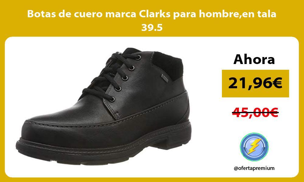 Botas de cuero marca Clarks para hombreen tala 39 5
