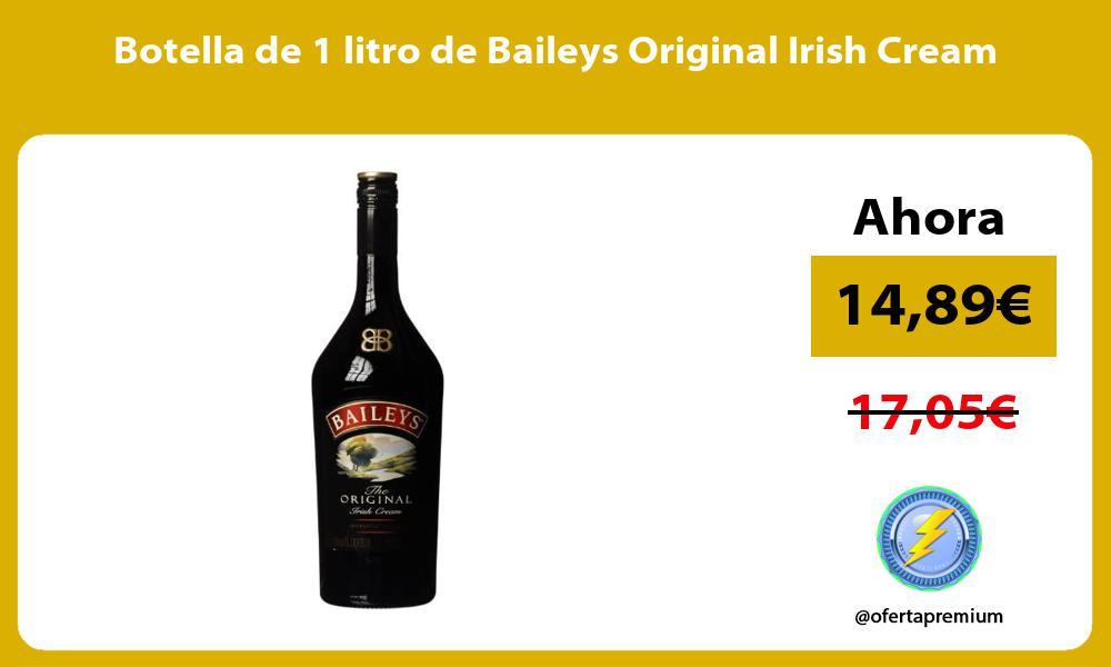 Botella de 1 litro de Baileys Original Irish Cream