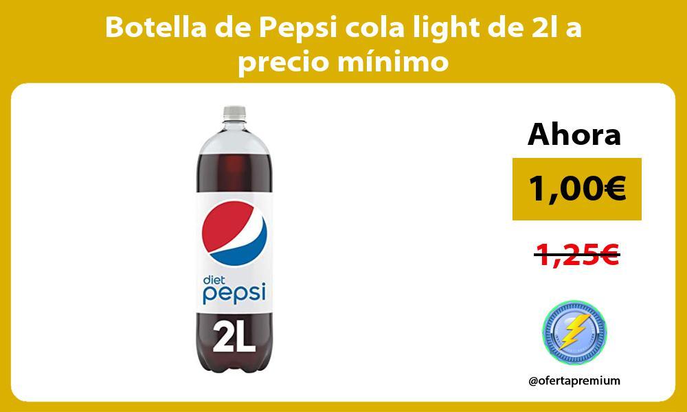 Botella de Pepsi cola light de 2l a precio mínimo
