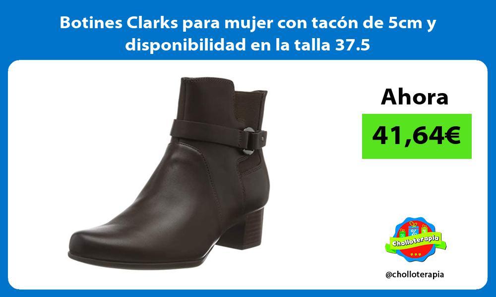 Botines Clarks para mujer con tacón de 5cm y disponibilidad en la talla 37 5