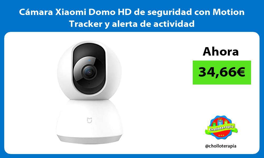Cámara Xiaomi Domo HD de seguridad con Motion Tracker y alerta de actividad
