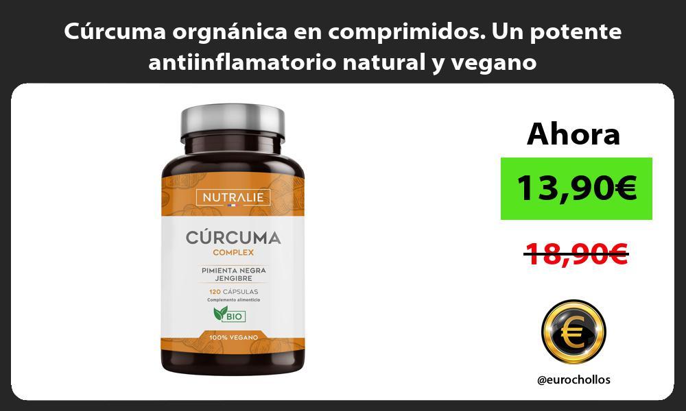Cúrcuma orgnánica en comprimidos Un potente antiinflamatorio natural y vegano