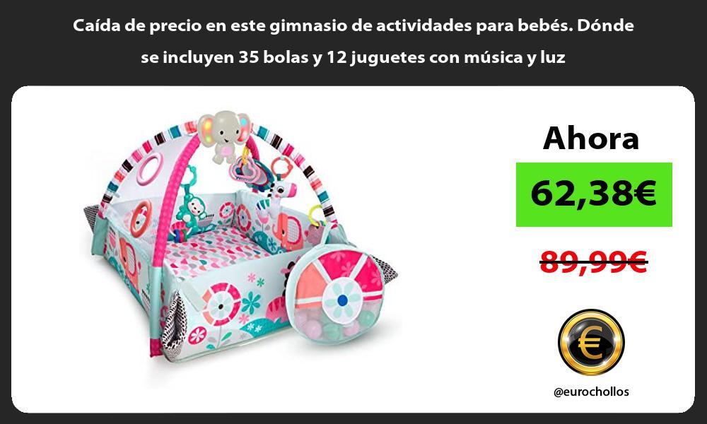Caída de precio en este gimnasio de actividades para bebés Dónde se incluyen 35 bolas y 12 juguetes con música y luz