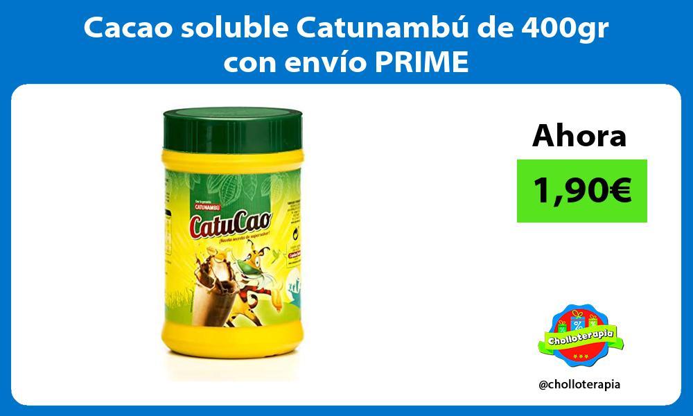 Cacao soluble Catunambú de 400gr con envío PRIME