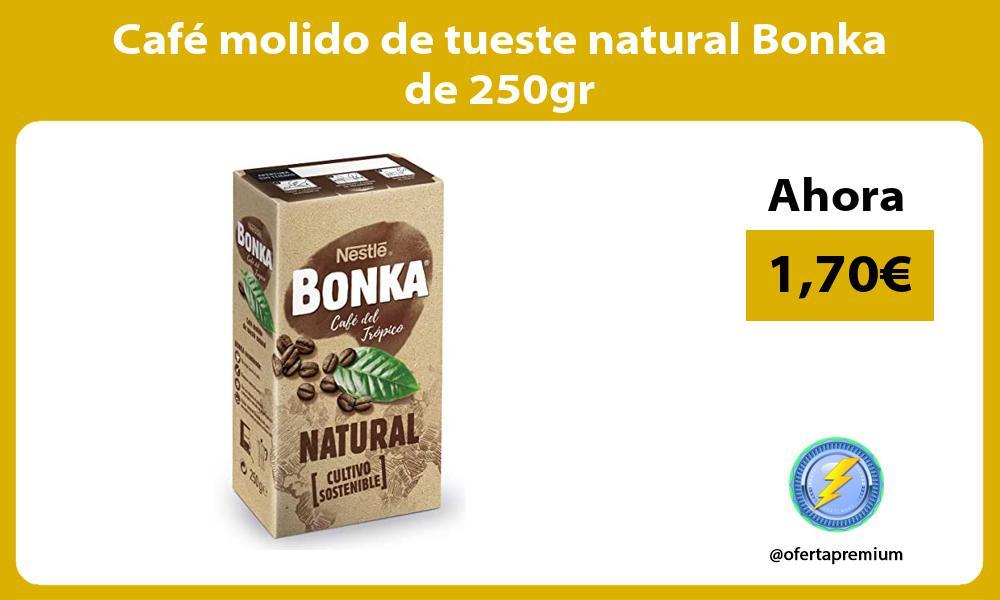 Café molido de tueste natural Bonka de 250gr