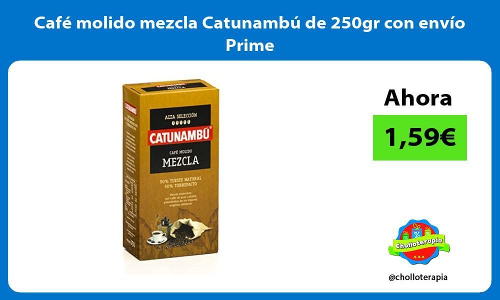 Café molido mezcla Catunambú de 250gr con envío Prime