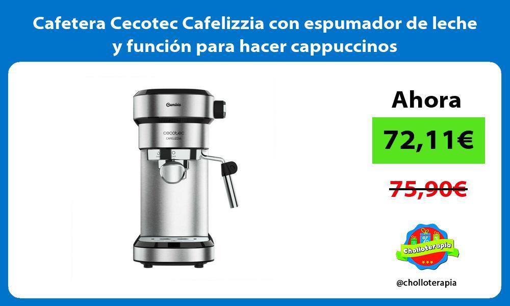 Cafetera Cecotec Cafelizzia con espumador de leche y función para hacer cappuccinos