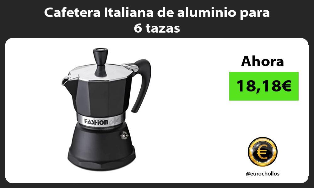 Cafetera Italiana de aluminio para 6 tazas