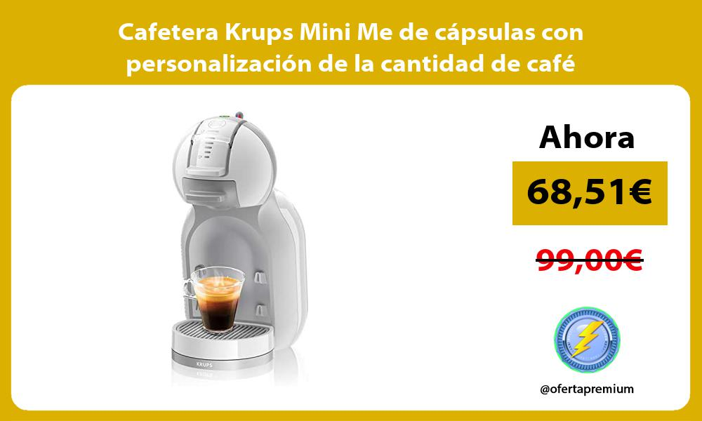 Cafetera Krups Mini Me de cápsulas con personalización de la cantidad de café