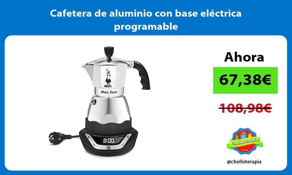 Cafetera de aluminio con base eléctrica programable