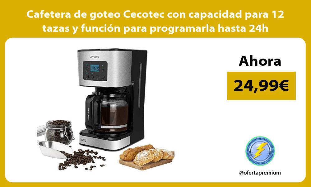 Cafetera de goteo Cecotec con capacidad para 12 tazas y función para programarla hasta 24h