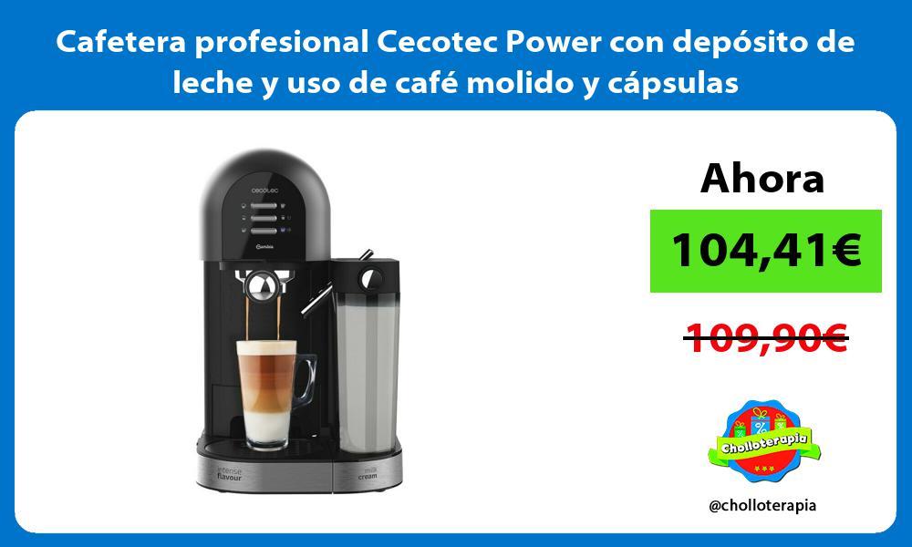 Cafetera profesional Cecotec Power con depósito de leche y uso de café molido y cápsulas