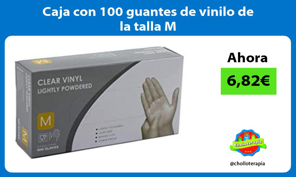 Caja con 100 guantes de vinilo de la talla M