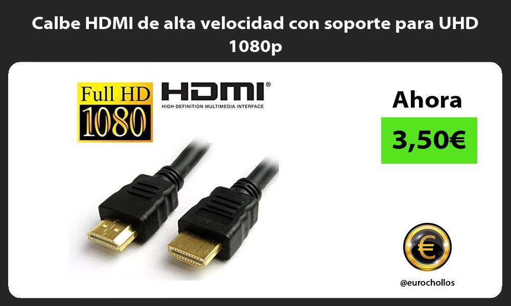 Calbe HDMI de alta velocidad con soporte para UHD 1080p