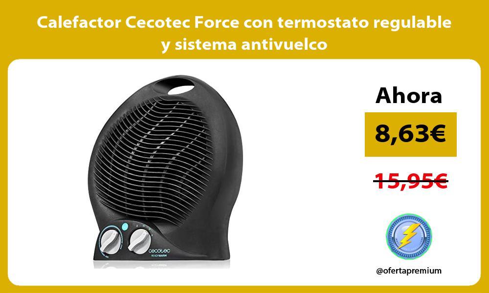 Calefactor Cecotec Force con termostato regulable y sistema antivuelco